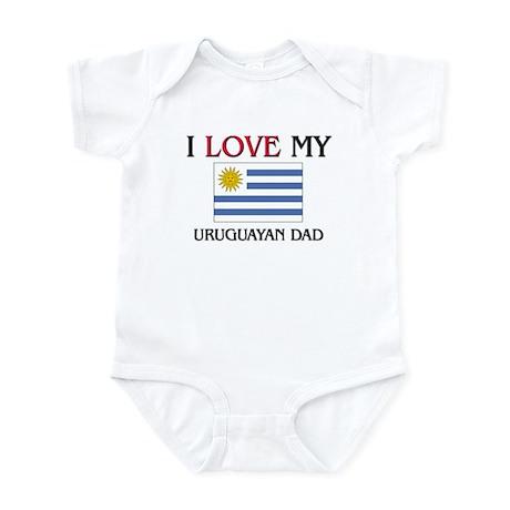 I Love My Uruguayan Dad Infant Bodysuit