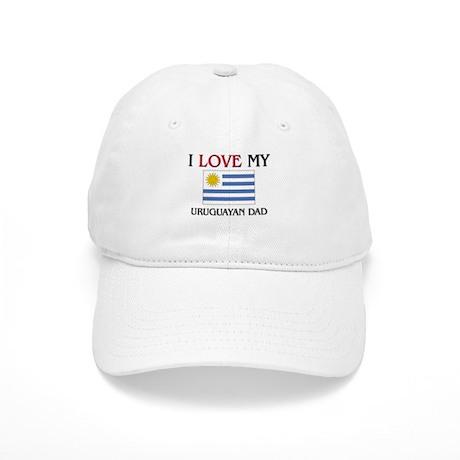 I Love My Uruguayan Dad Cap