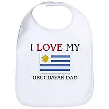 I Love My Uruguayan Dad Bib