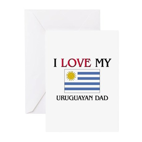 I Love My Uruguayan Dad Greeting Cards (Pk of 10)