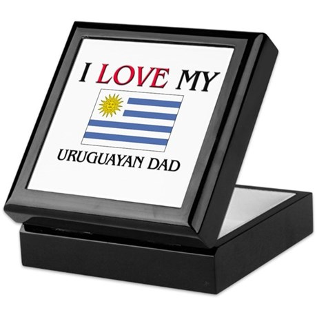 I Love My Uruguayan Dad Keepsake Box