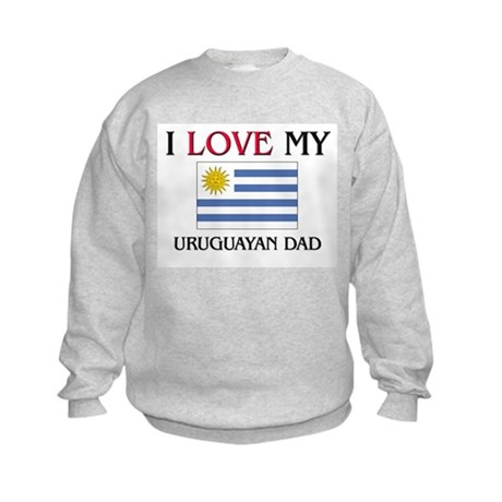 I Love My Uruguayan Dad Kids Sweatshirt