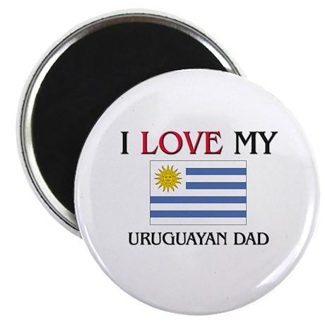 "I Love My Uruguayan Dad 2.25"" Magnet (10 pack)"