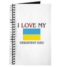 I Love My Ukrainian Dad Journal