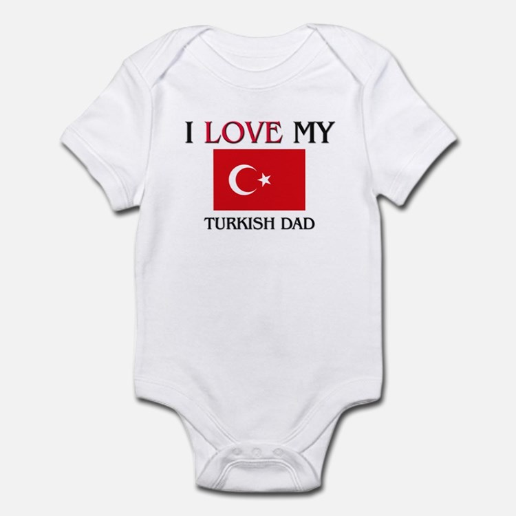 I Love My Turkish Dad Onesie