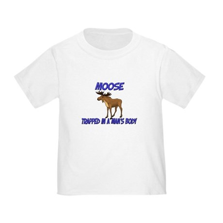 Moose Trapped In A Man's Body Toddler T-Shi
