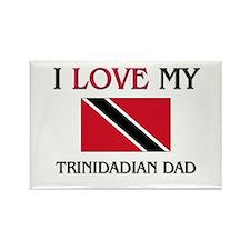 I Love My Trinidadian Dad Rectangle Magnet