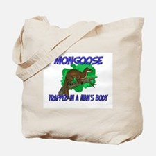Mongoose Trapped In A Man's Body Tote Bag