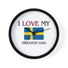 I Love My Swedish Dad Wall Clock