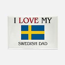 I Love My Swedish Dad Rectangle Magnet