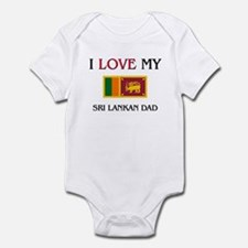 I Love My Sri Lankan Dad Infant Bodysuit