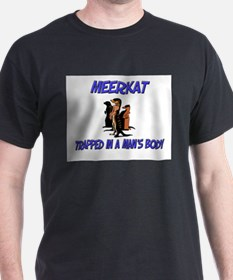 Meerkat Trapped In A Man's Body T-Shirt