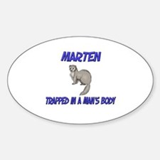 Marten Trapped In A Man's Body Oval Decal