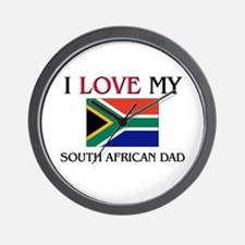 I Love My South African Dad Wall Clock