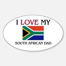 I Love My South African Dad Oval Decal