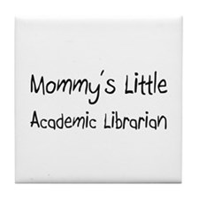 Mommy's Little Academic Librarian Tile Coaster