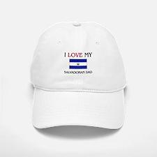 I Love My Salvadoran Dad Baseball Baseball Cap