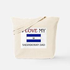I Love My Salvadoran Dad Tote Bag