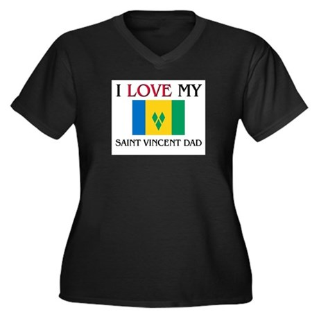 I Love My Saint Vincent Dad Women's Plus Size V-Ne