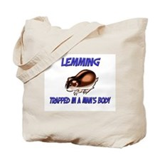 Lemming Trapped In A Man's Body Tote Bag