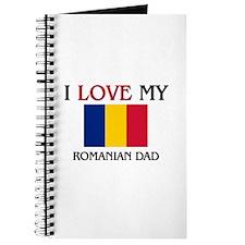 I Love My Romanian Dad Journal