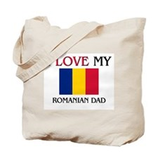 I Love My Romanian Dad Tote Bag