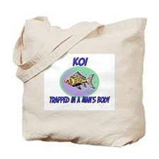 Koi Trapped In A Man's Body Tote Bag