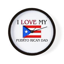 I Love My Puerto Rican Dad Wall Clock