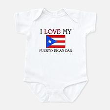 I Love My Puerto Rican Dad Infant Bodysuit