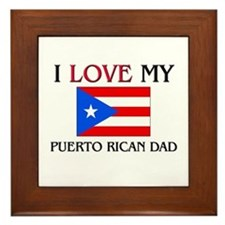 I Love My Puerto Rican Dad Framed Tile