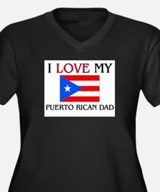 I Love My Puerto Rican Dad Women's Plus Size V-Nec