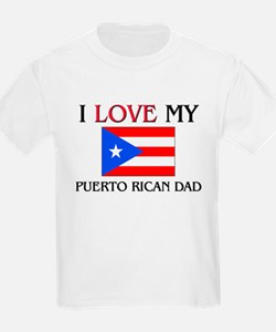 I Love My Puerto Rican Dad T-Shirt