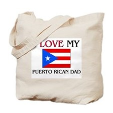 I Love My Puerto Rican Dad Tote Bag