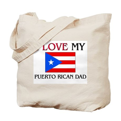 I Love My Puerto Rican Dad Tote Bag