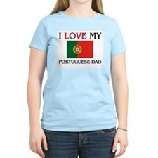I Love My Portuguese Dad T-Shirt