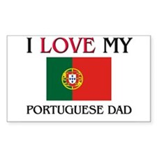 I Love My Portuguese Dad Rectangle Decal