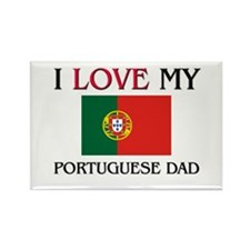 I Love My Portuguese Dad Rectangle Magnet