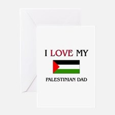 I Love My Palestinian Dad Greeting Card