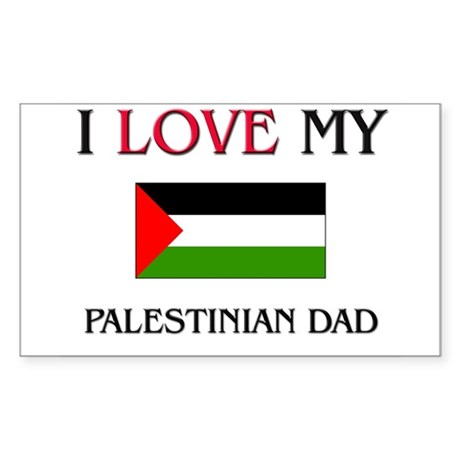 I Love My Palestinian Dad Rectangle Sticker