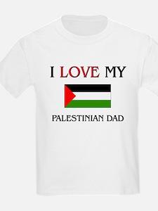 I Love My Palestinian Dad T-Shirt