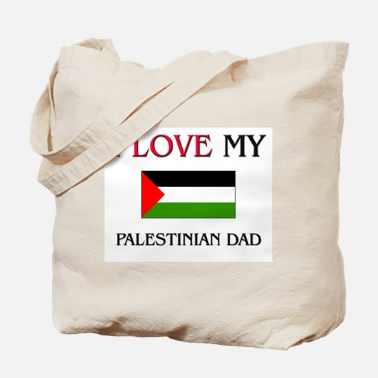 I Love My Palestinian Dad Tote Bag