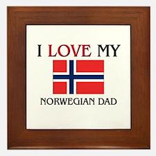 I Love My Norwegian Dad Framed Tile