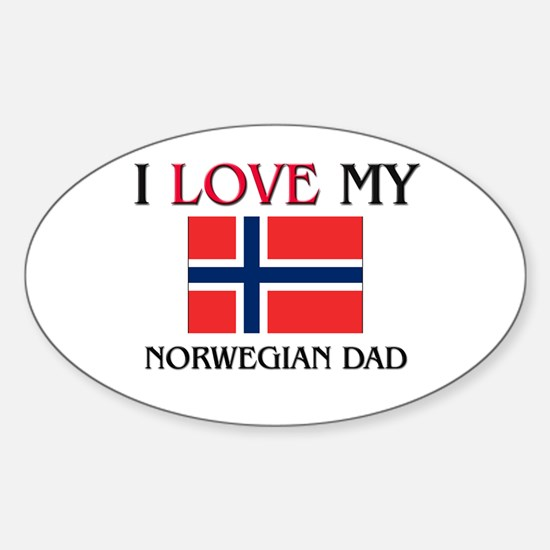 I Love My Norwegian Dad Oval Decal