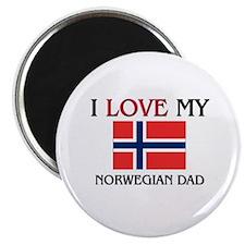 I Love My Norwegian Dad Magnet