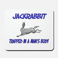 Jackrabbit Trapped In A Man's Body Mousepad