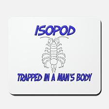 Isopod Trapped In A Man's Body Mousepad