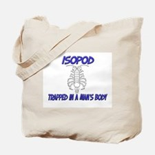 Isopod Trapped In A Man's Body Tote Bag
