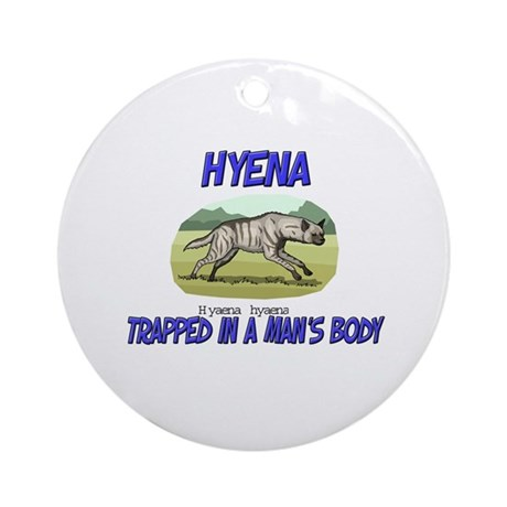 Hyena Trapped In A Man's Body Ornament (Round)