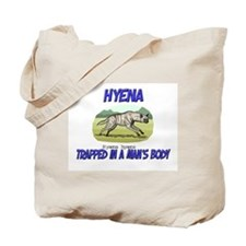 Hyena Trapped In A Man's Body Tote Bag