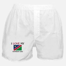 I Love My Namibian Dad Boxer Shorts